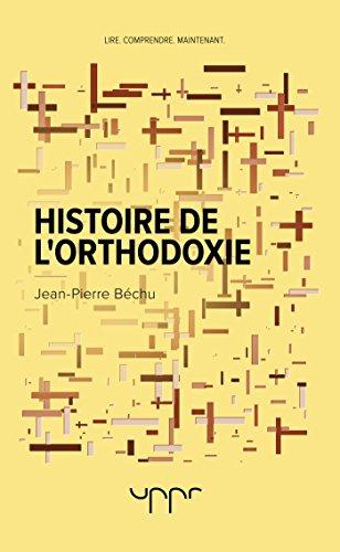 Histoire de l'orthodoxie par Jean-Pierre Béchu