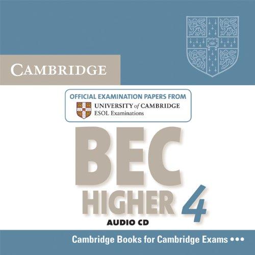 Cambridge BEC 4 Higher Audio CD: Examination Papers from University of Cambridge ESOL Examinations (BEC Practice Tests)