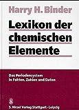 Lexikon der chemischen Elemente: Das Periodensystem in Fakten, Daten und Zahlen - Harry Binder