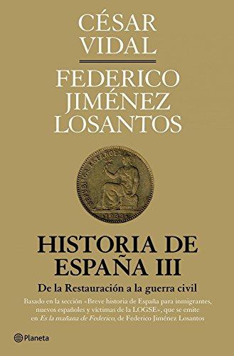 Descargar Libro Historia de España III: De la Restauración a la guerra civil ((Fuera de colección)) de César Vidal
