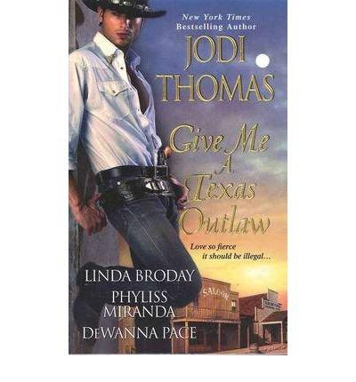 [(Give Me a Texas Outlaw)] [by: Jodi Thomas]