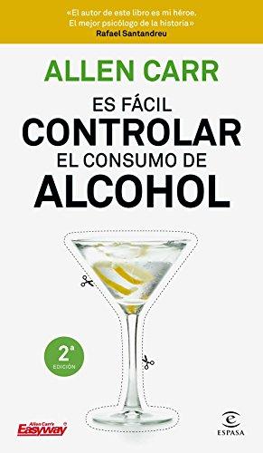 Es fácil controlar el consumo de alcohol por Allen Carr