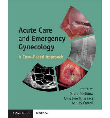 acute-care-and-emergency-gynecology-a-case-based-approach-author-david-chelmow-published-on-december-2014