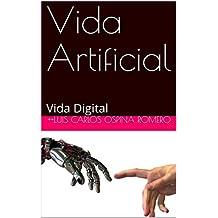 Vida Artificial: Vida Digital (Origen de la Vida nº 1) (Spanish Edition)