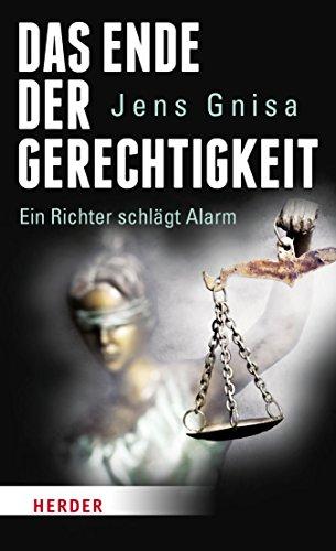 Das Ende der Gerechtigkeit: Ein Richter schlägt Alarm