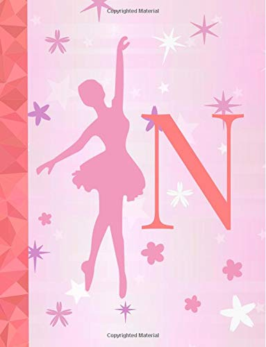 N: Ballet Notebook for Girls ~ Wide Ruled Composition Notebook 8.5