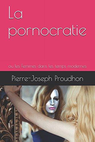 La pornocratie: ou les Femmes dans les temps modernes