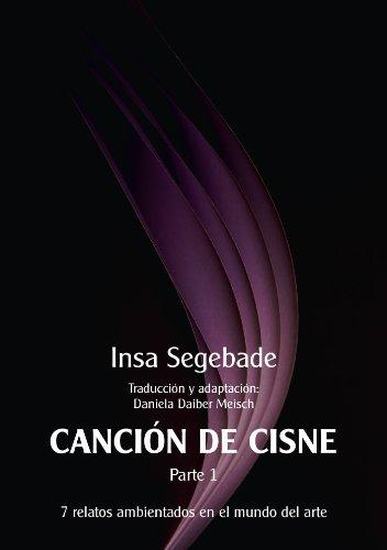 Canción de cisne, Parte I por Insa Segebade