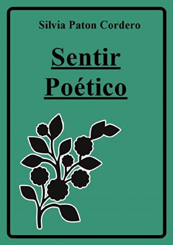 Sentir poético: (Libro de poemas) por Silvia Patón Cordero