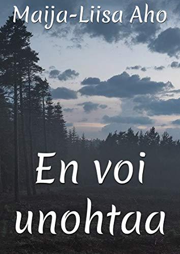 En voi unohtaa (Finnish Edition) por Maija-Liisa Aho