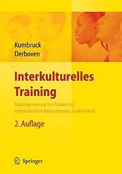 Interkulturelles Training: Trainingsmanual zur Forderung interkultureller Kompetenzen in der Arbeit (German Edition)