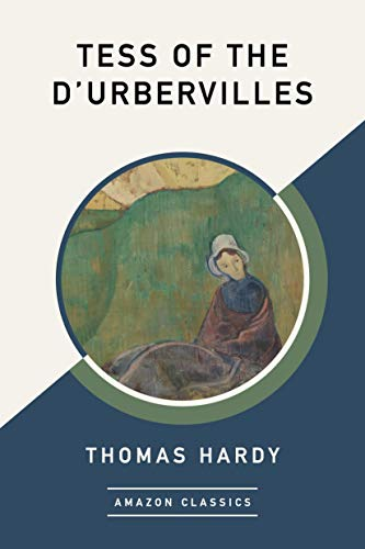 Tess of the dUrbervilles (AmazonClassics Edition) (English ...