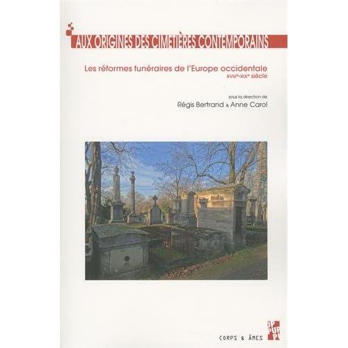 Aux origines des cimetières contemporains : Les réformes funéraires de l'Europe occidentale (XVIIIe-XIXe siècle)