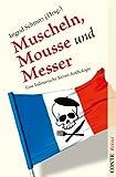 Muscheln, Mousse und Messer: Eine kulinarische Krimi-Anthologie (Kulinarische Krimianthologien 1)