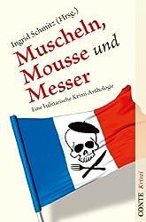 Muscheln, Mousse und Messer: Eine kulinarische Krimi-Anthologie (Kulinarische Krimianthologien) (German Edition)