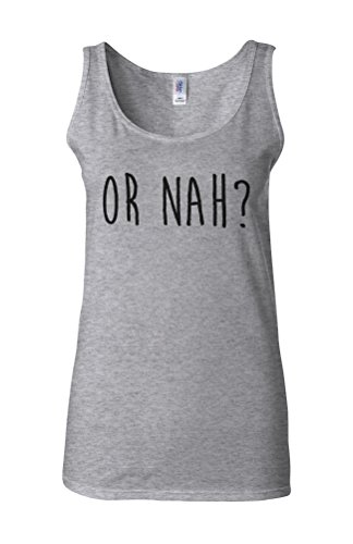 Or Nah? Grumpy Funny Novelty White Femme Women Tricot de Corps Tank Top Vest Gris Sportif