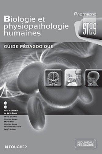 Biologie et physiopathologie humaines 1re Bac ST2S Guide pédagogique de Christian Daniel (22 août 2012) Broché