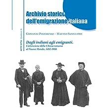 Archivio storico dell'emigrazione italiana: Dagli indiani agli emigranti. L'attenzione della Chiesa Romana al Nuovo Mondo, 1492-1908