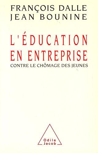 Lire en ligne L' Éducation en entreprise: Contre le chômage des jeunes pdf ebook