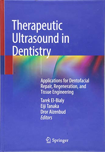 Therapeutic Ultrasound in Dentistry: Applications for Dentofacial Repair, Regeneration, and Tissue Engineering