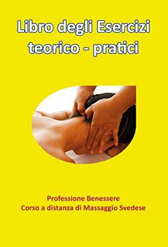 libro degli esercizi teorico-pratici. professione benessere. corso a distanza di massaggio svedese