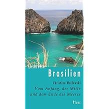 Lesereise Brasilien: Vom Anfang, der Mitte und dem Ende des Meeres (Picus Lesereisen)