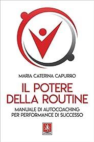 Il potere della routine: Manuale di autocoaching per performance di successo