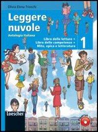 Leggere nuvole. Antologia italiana. Libro delle letture 1 + Libro delle competenze 1 + Mito, epica e letteratura. Per la scuola delle competenze
