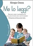 Scarica Libro Me lo leggi Racconti fiabe e filastrocche per un dialogo d amore con il nostro bambino (PDF,EPUB,MOBI) Online Italiano Gratis