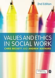 Values and Ethics in Social Work by Chris Beckett (29-Nov-2012) Paperback