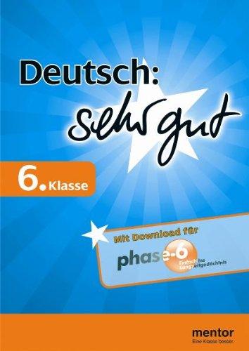 Deutsch: sehr gut, 6. Klasse - Buch mit Download für phase-6 (mentor sehr gut)