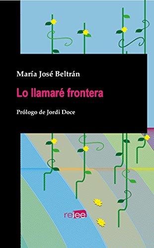 Lo llamaré frontera por María José Beltrán