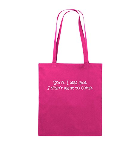 Comedy Bags - Sorry, I was late. I didn't want to come. - Jutebeutel - lange Henkel - 38x42cm - Farbe: Schwarz / Pink Pink / Weiss
