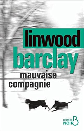 Mauvaise compagnie (BELFOND NOIR) par Linwood BARCLAY