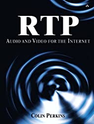 RTP: Audio/video Tranport for the Internet (Kaleidoscope) by Colin Perkins (2003-06-11)