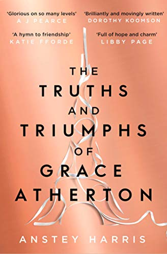 The Truths and Triumphs of Grace Atherton: A Richard and Judy Book Club pick for summer 2019