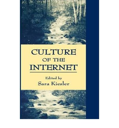[(Culture of the Internet: Research Milestones from the Social Sciences )] [Author: Sara B. Kiesler] [May-1997]