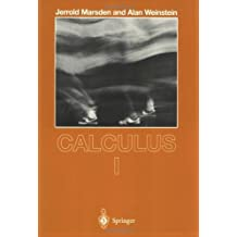 Calculus I (Undergraduate Texts in Mathematics) by Jerrold Marsden (1985-01-22)