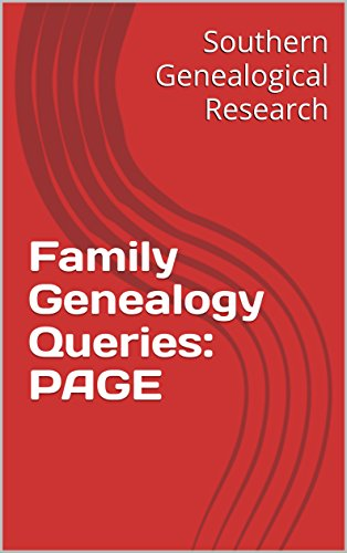 Family Genealogy Queries: PAGE (Southern Genealogical Research) (English Edition)