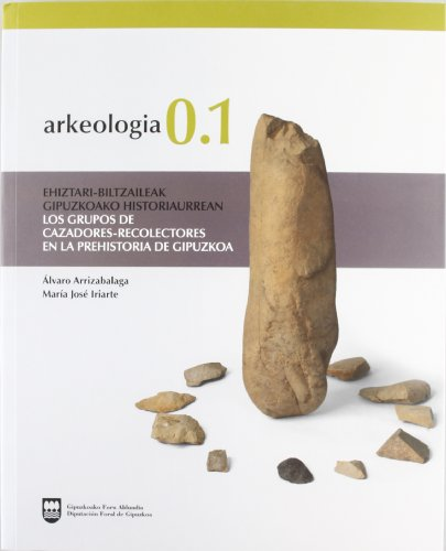 (b)arkeologia 0.1 - grupos cazadores-recolectores en la prehistoria por Alvaro Arrizabalaga