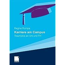 Karriere am Campus: Traumjobs an Uni und FH (German Edition)