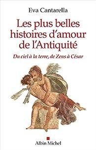 Les Plus Belles Histoires Damour De Lantiquité Du Ciel à