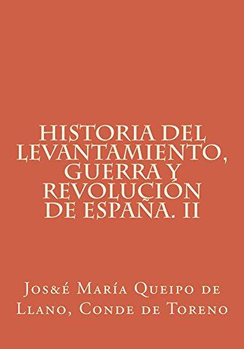 Historia del levantamiento, guerra y revolución de España. II por José María Queipo de Llano