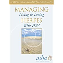 Managing Herpes: Living & Loving with HSV (English Edition)