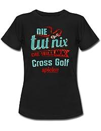Die Tut Nix Die Will Nur Cross Golf RAHMENLOS Petrol Damen Sportart Sports Fun Design Shirt Frauen T-Shirt von Spreadshirt®