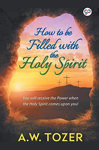 How To Be Filled with the Holy Spirit (Hardbound Delux Edition)