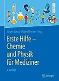 Erste Hilfe - Chemie und Physik für Mediziner (Springer-Lehrbuch) -