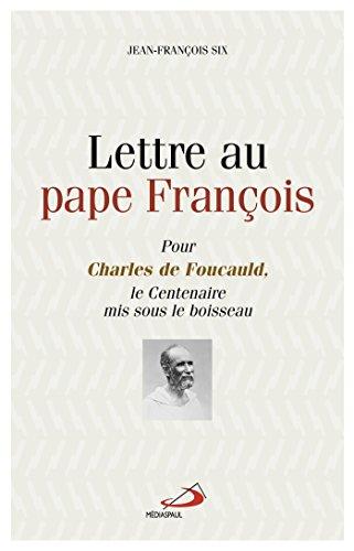 Lettre au pape François : Pour Charles de Foucauld, le centenaire mis sous le boisseau