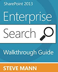 SharePoint 2013 Enterprise Search Walkthrough Guide (English Edition)