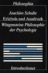 Erlebnis und Ausdruck. Wittgensteins Philosophie der Psychologie / Erlebnis und Ausdruck (Introductiones)